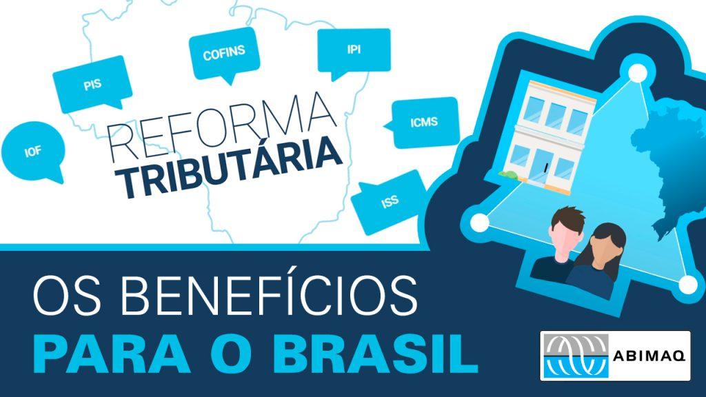 A Reforma Tributária e os benefícios para o Brasil