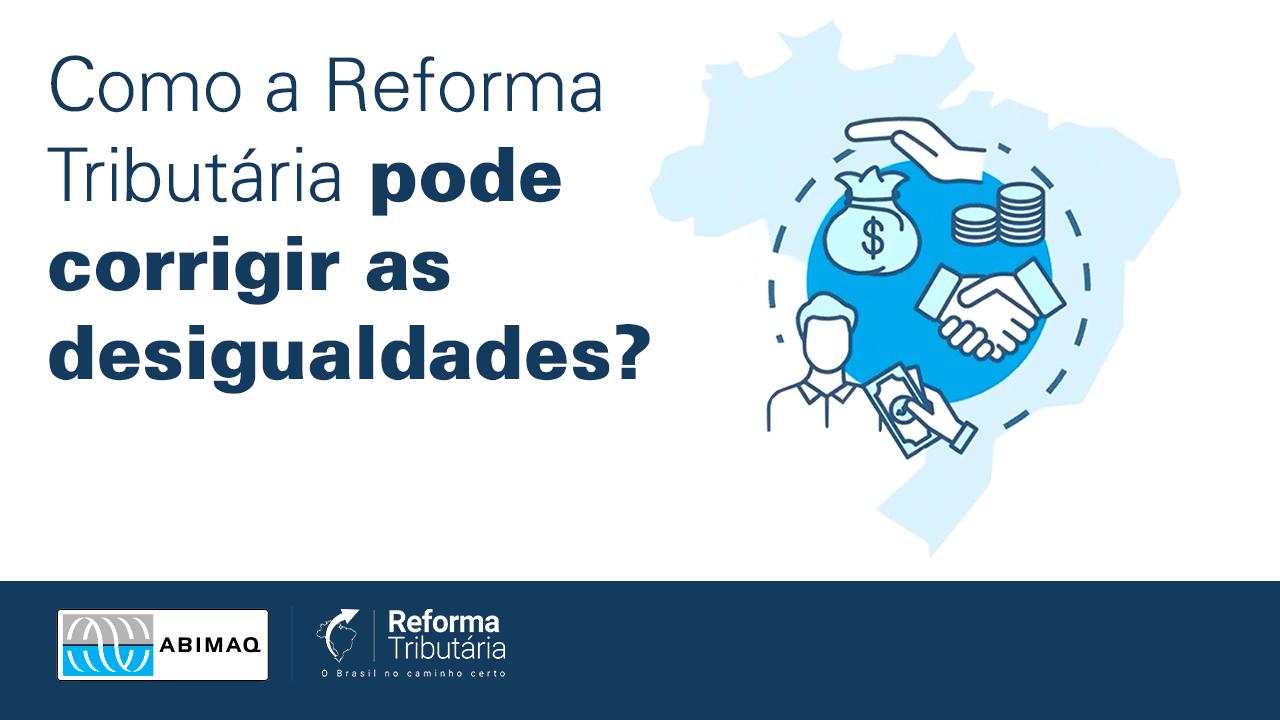 Como a Reforma Tributária pode corrigir as desigualdades?