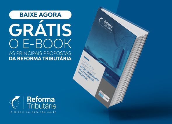 E-book: As Propostas da Reforma Tributária – BAIXE GRÁTIS