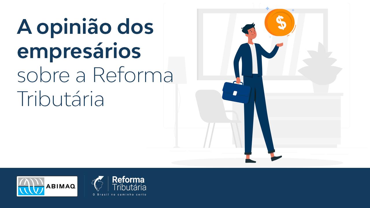 A opinião dos empresários sobre a Reforma Tributária