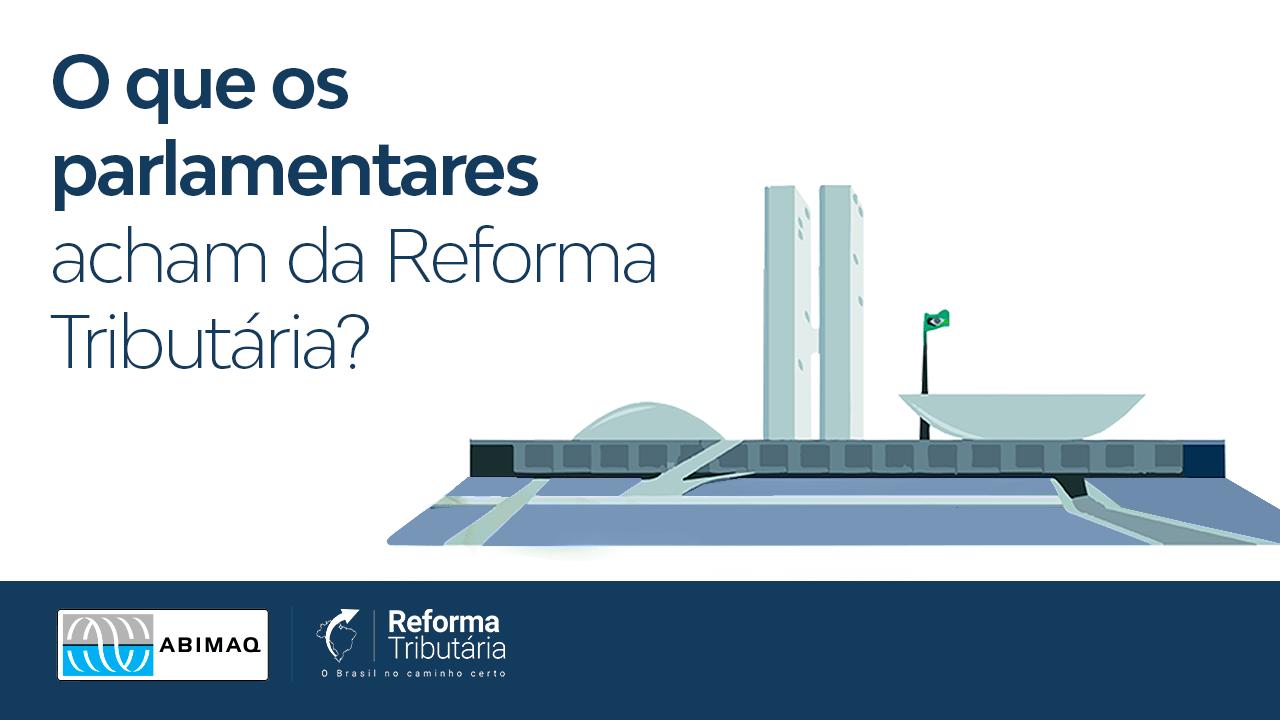 O que os parlamentares acham da Reforma Tributária?